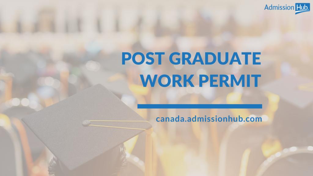 Post Graduate Work Permit (PGWP)