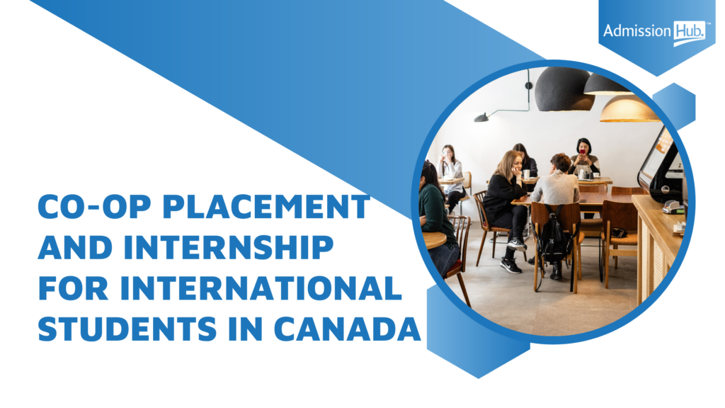 Co-op placement and internship for international students in canada
