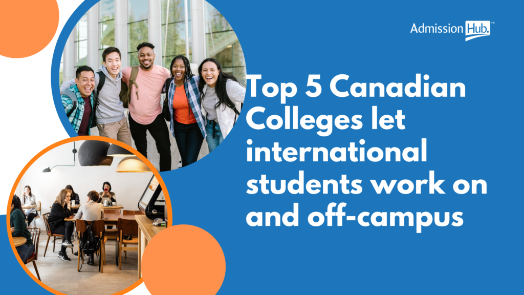 5 Canadian College let you work on and of campus