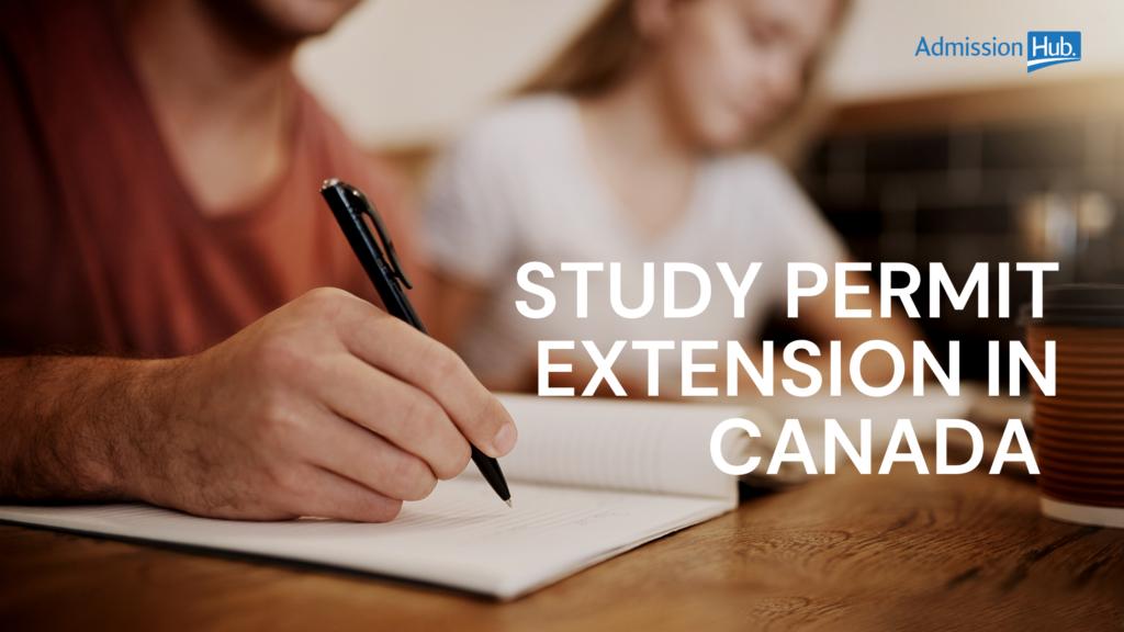 Study permit extension in Canada